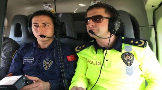Kurallara uymayanlar helikoptere yakalanıyor