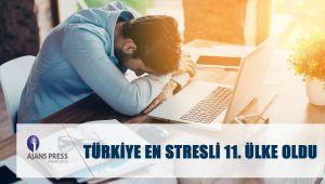 Türkiye'ye En Stresli 11. Ülke Oldu