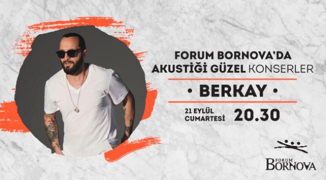 Forum Bornova 'Akustiği Güzel Konserler'de Berkay'ı hayranlarıyla buluşturuyor