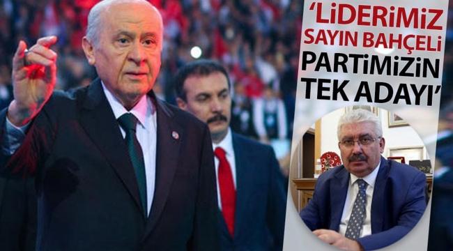 MHP Genel Başkan Yardımcısı Semih Yalçın: Liderimiz Sayın Devlet Bahçeli partimizin tek adayı