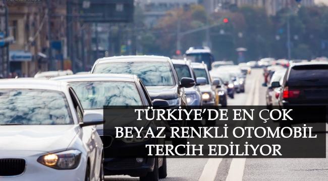Türkiye'den En Çok Beyaz Renkli Otomobil Tercih Ediliyor
