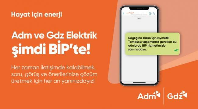 Adm ve Gdz Elektrik BİP ile İletişim Kanallarını Artırıyor